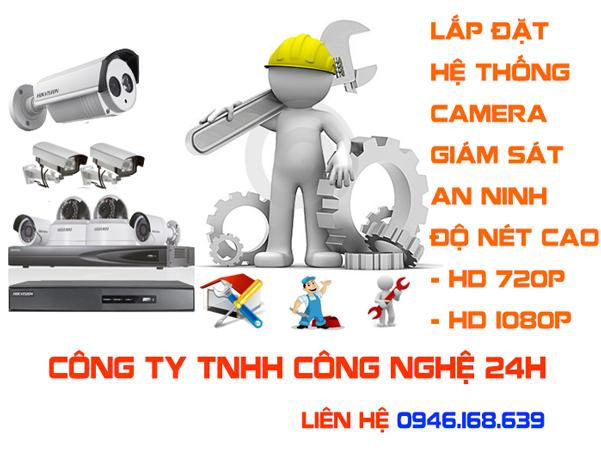 Lắp đặt camera hikvision và dahua giá rẻ tại bắc ninh - Công Nghệ 24h